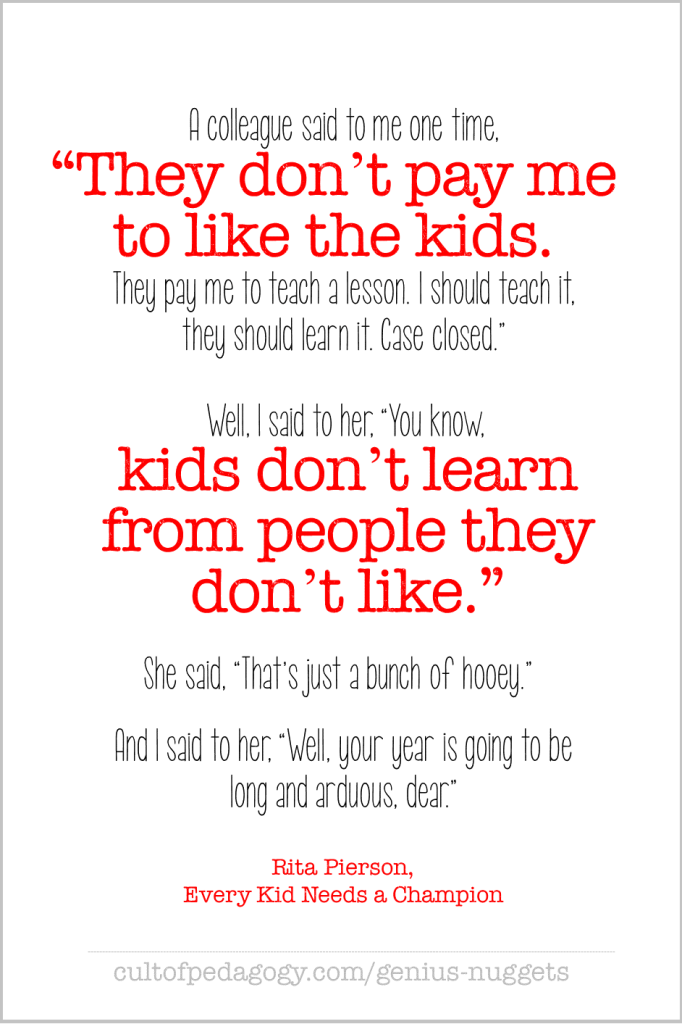 """Rita Pierson, """"Kids don't learn from people they don't like."""""""