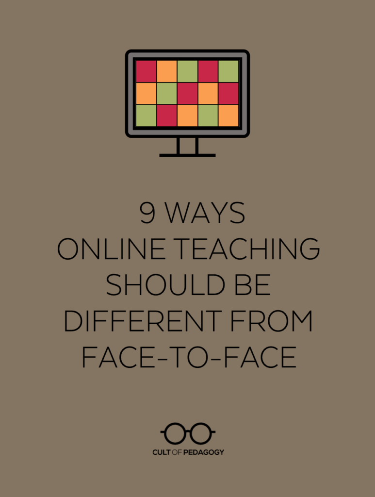 9 Ways Online Teaching Should be Different from Face-to-Face
